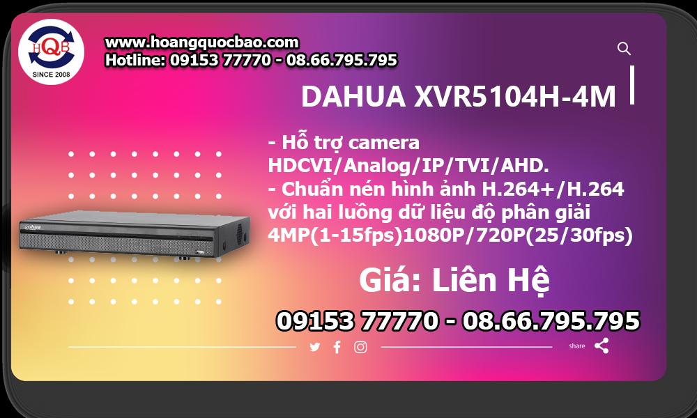 Đầu ghi hình XVR5104H-4M giá bao nhiêu, mua ở đâu, có tốt không?