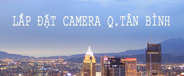 Dịch vụ lắp đăt camera giá rẻ tại Tân Bình
