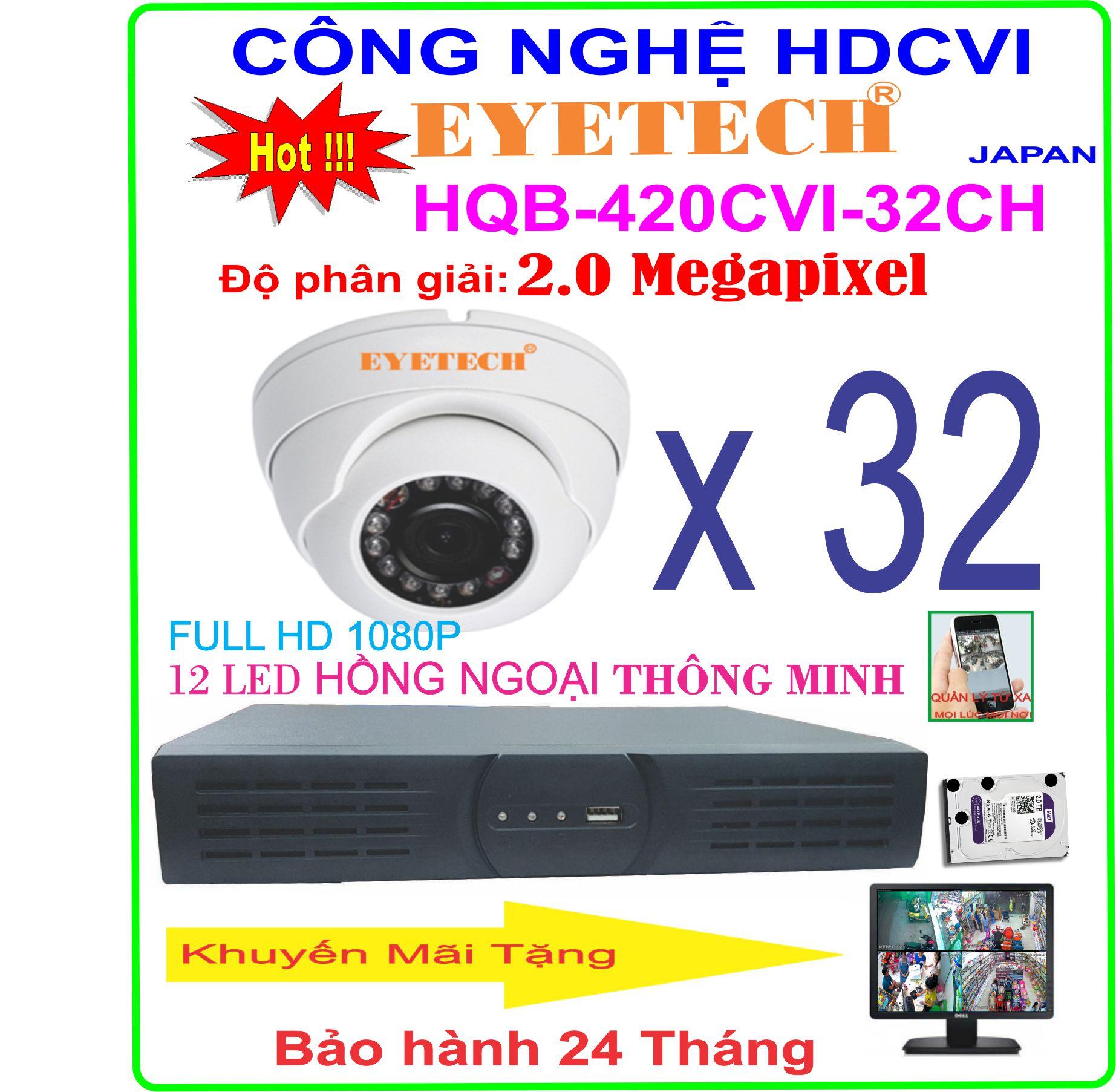 Hệ Thống 32 Camera Khuyến Mãi EYETECH HQB-420CVI-32CH
